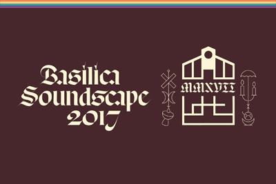Basilica SoundScape 2017
